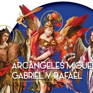 Arcángeles Miguel, Gabriel y Rafael